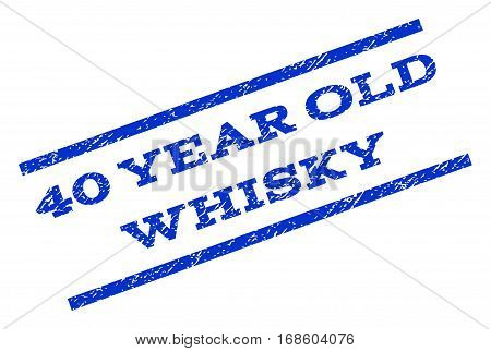40 Year Old Whisky watermark stamp. Text caption between parallel lines with grunge design style. Rotated rubber seal stamp with dust texture. Vector blue ink imprint on a white background.