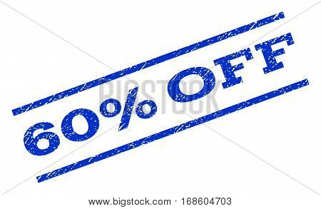60 Percent Off watermark stamp. Text tag between parallel lines with grunge design style. Rotated rubber seal stamp with unclean texture. Vector blue ink imprint on a white background.