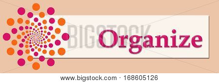 Organize text written over pink orange background.