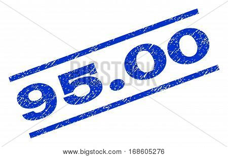 95.00 watermark stamp. Text tag between parallel lines with grunge design style. Rotated rubber seal stamp with scratched texture. Vector blue ink imprint on a white background.