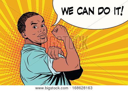 we can do it Protester black man African American. Vintage pop art retro illustration. The policy of ethnic tolerance. Human rights
