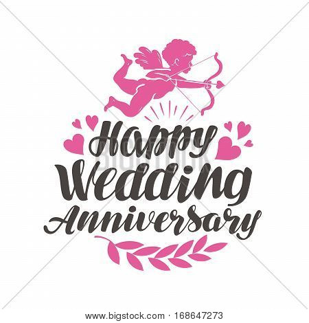 Happy Wedding Anniversary. Label with beautiful lettering, calligraphy. Vector illustration isolated on white background