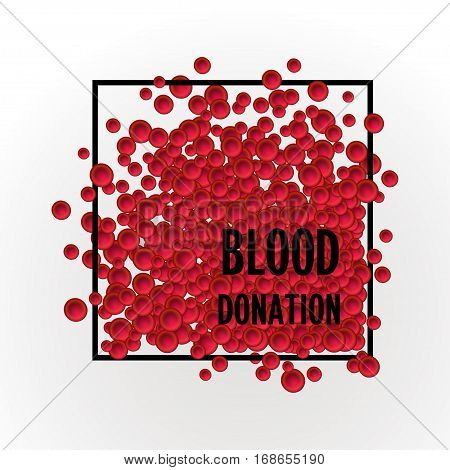 Blood donation Vector illustration A lot of red blood cells in black frame with the inscription Blood donation