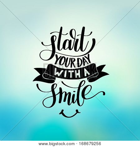 Start Your Day With a Smile vector Text Phrase Illustration on a blua sky, Inspirational Quote - Hand Drawn Writing - Nice Expression to Print on a T-Shirt, Paper or a Mug
