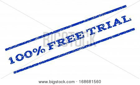 100 Percent Free Trial watermark stamp. Text tag between parallel lines with grunge design style. Rotated rubber seal stamp with dirty texture. Vector blue ink imprint on a white background.