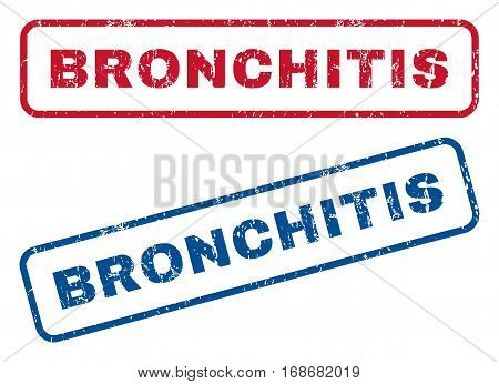 Bronchitis text rubber seal stamp watermarks. Vector style is blue and red ink caption inside rounded rectangular banner. Grunge design and dirty texture. Blue and red signs.