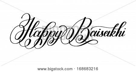 happy baisakhi hand written lettering inscription to indian holiday festive greetings card, banner, design, poster, web, celebrated on April 14, calligraphy vector illustration