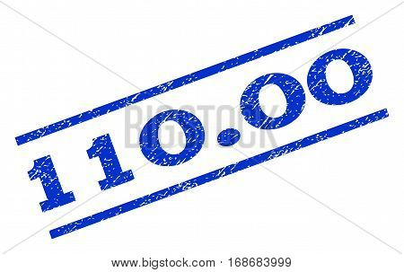 110.00 watermark stamp. Text caption between parallel lines with grunge design style. Rotated rubber seal stamp with scratched texture. Vector blue ink imprint on a white background.