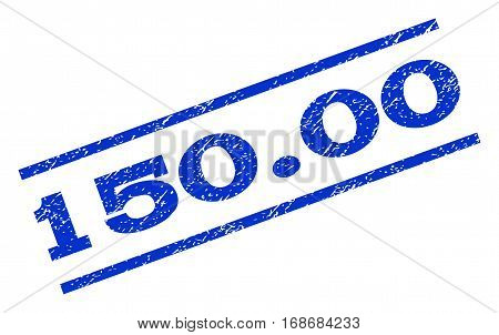 150.00 watermark stamp. Text caption between parallel lines with grunge design style. Rotated rubber seal stamp with dirty texture. Vector blue ink imprint on a white background.