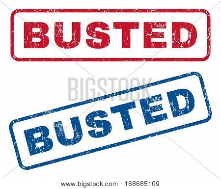 Busted text rubber seal stamp watermarks. Vector style is blue and red ink tag inside rounded rectangular banner. Grunge design and dirty texture. Blue and red emblems.