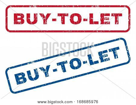Buy-To-Let text rubber seal stamp watermarks. Vector style is blue and red ink tag inside rounded rectangular banner. Grunge design and dirty texture. Blue and red emblems.
