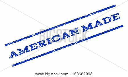 American Made watermark stamp. Text caption between parallel lines with grunge design style. Rotated rubber seal stamp with dirty texture. Vector blue ink imprint on a white background.