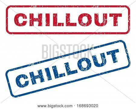 Chillout text rubber seal stamp watermarks. Vector style is blue and red ink tag inside rounded rectangular banner. Grunge design and scratched texture. Blue and red signs.
