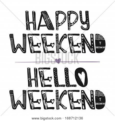 Hello weekend . Happy weekend. Motivational quotes. Sweet cute inspiration typography. Calligraphy photo graphic design element. A handwritten sign. Vector illustration
