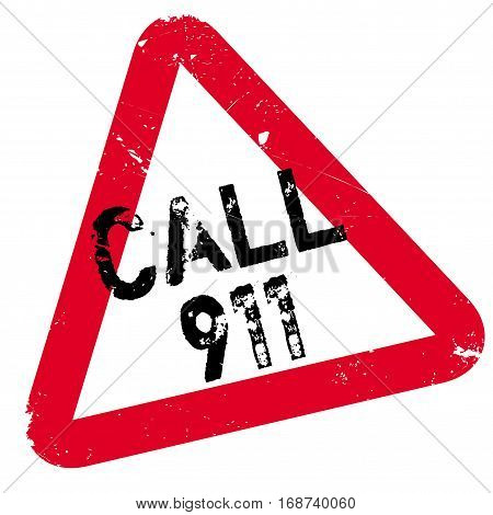 Call 911 rubber stamp. Grunge design with dust scratches. Effects can be easily removed for a clean, crisp look. Color is easily changed.