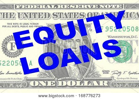 Equity Loans - Financial Concept