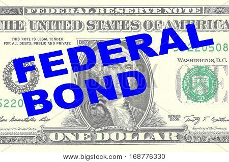 Federal Bond - Financial Concept