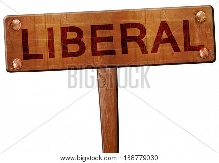 liberal road sign, 3D rendering