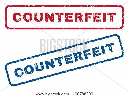 Counterfeit text rubber seal stamp watermarks. Vector style is blue and red ink caption inside rounded rectangular banner. Grunge design and dirty texture. Blue and red signs.
