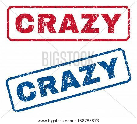 Crazy text rubber seal stamp watermarks. Vector style is blue and red ink tag inside rounded rectangular banner. Grunge design and dust texture. Blue and red signs.