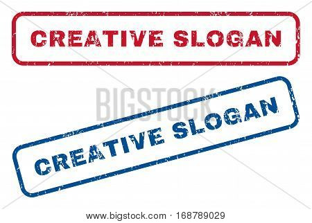 Creative Slogan text rubber seal stamp watermarks. Vector style is blue and red ink tag inside rounded rectangular shape. Grunge design and scratched texture. Blue and red signs.