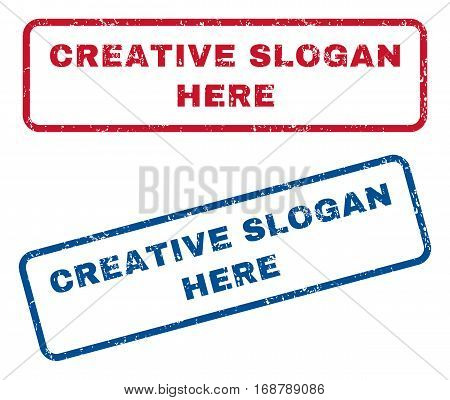 Creative Slogan Here text rubber seal stamp watermarks. Vector style is blue and red ink caption inside rounded rectangular banner. Grunge design and dust texture. Blue and red stickers.