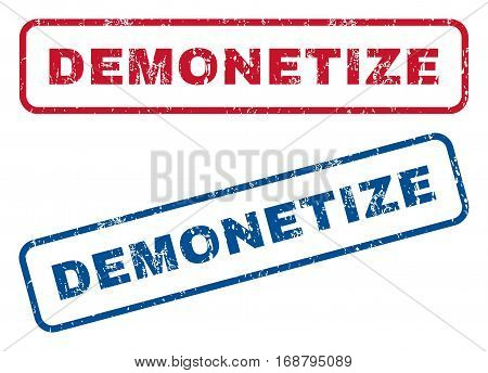 Demonetize text rubber seal stamp watermarks. Vector style is blue and red ink caption inside rounded rectangular shape. Grunge design and dirty texture. Blue and red signs.