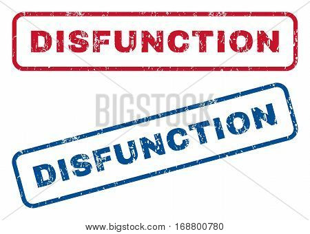 Disfunction text rubber seal stamp watermarks. Vector style is blue and red ink tag inside rounded rectangular shape. Grunge design and scratched texture. Blue and red stickers.