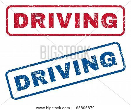 Driving text rubber seal stamp watermarks. Vector style is blue and red ink tag inside rounded rectangular banner. Grunge design and dust texture. Blue and red stickers.