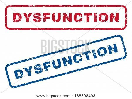 Dysfunction text rubber seal stamp watermarks. Vector style is blue and red ink caption inside rounded rectangular shape. Grunge design and dust texture. Blue and red signs.