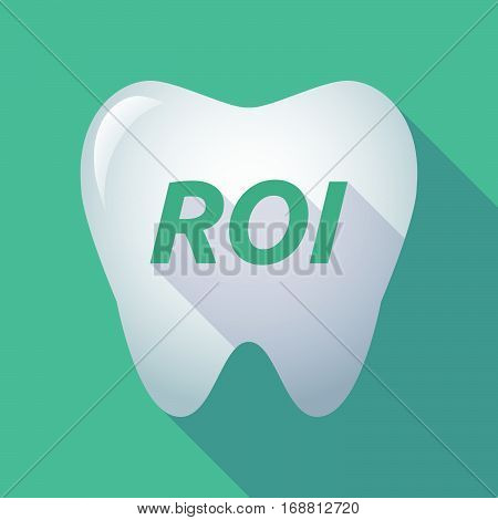 Long Shadow Tooth With    The Return Of Investment Acronym Roi