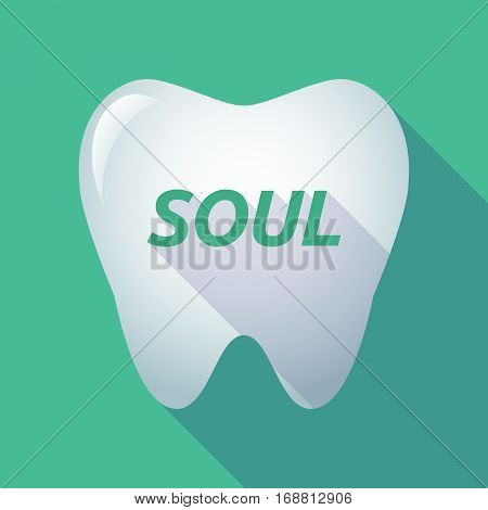 Long Shadow Tooth With    The Text Soul