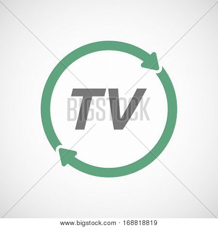 Isolated Reuse Sign With    The Text Tv