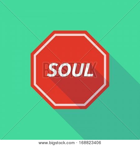 Long Shadow Stop Signal With    The Text Soul