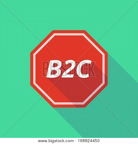 Long Shadow Stop Signal With    The Text B2C