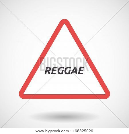 Isolated Warning Signal With    The Text Reggae