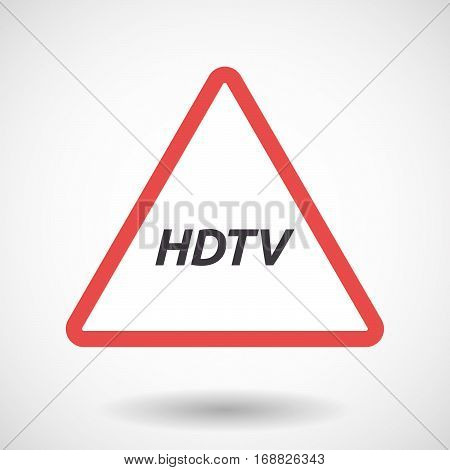 Isolated Warning Signal With    The Text Hdtv