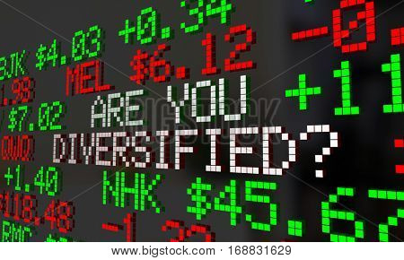 Are You Diversified Stock Market Ticket Investment 3d Illustration