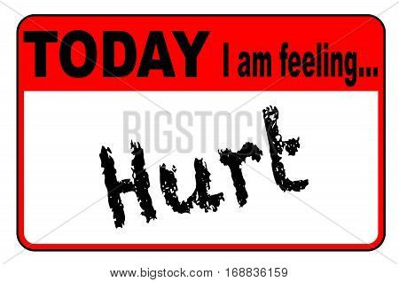 Today I am Feeling Hurt badge or button label on a white background