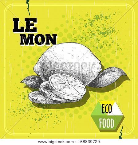 Hand drawn sketch style lemon fruit with leafs and sliced lemon on yellow halftone background. Healthy fruit poster. Eco food retro vector illustration.