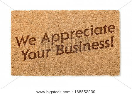 We Appreciate Your Business Welcome Mat Isolated On A White Background.