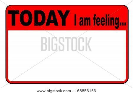 Today I am Feeling blank copy space badge or button label on a white background