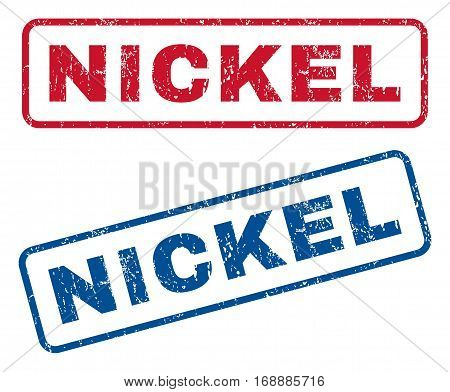 Nickel text rubber seal stamp watermarks. Vector style is blue and red ink caption inside rounded rectangular banner. Grunge design and unclean texture. Blue and red emblems.