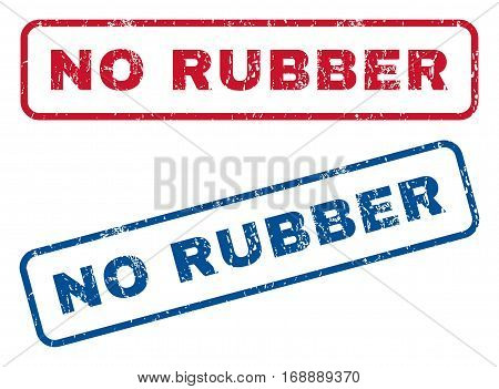 No Rubber text rubber seal stamp watermarks. Vector style is blue and red ink caption inside rounded rectangular banner. Grunge design and dust texture. Blue and red stickers.