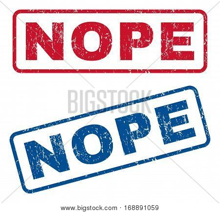 Nope text rubber seal stamp watermarks. Vector style is blue and red ink tag inside rounded rectangular shape. Grunge design and dust texture. Blue and red stickers.