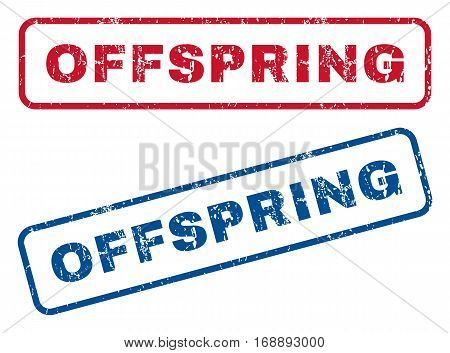Offspring text rubber seal stamp watermarks. Vector style is blue and red ink tag inside rounded rectangular banner. Grunge design and scratched texture. Blue and red signs.