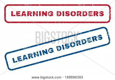Learning Disorders text rubber seal stamp watermarks. Vector style is blue and red ink caption inside rounded rectangular shape. Grunge design and dust texture. Blue and red stickers.