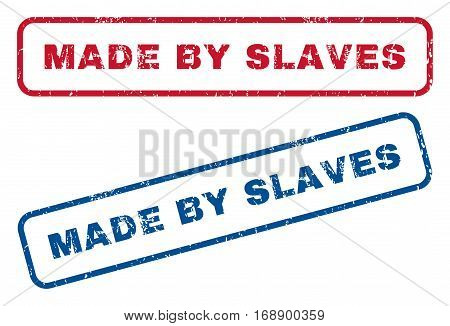 Made By Slaves text rubber seal stamp watermarks. Vector style is blue and red ink caption inside rounded rectangular shape. Grunge design and scratched texture. Blue and red emblems.