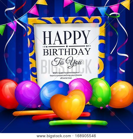 Happy birthday greeting card. Party multicolored balloons, colorful streamers, bunting flags and stylish lettering in frame.