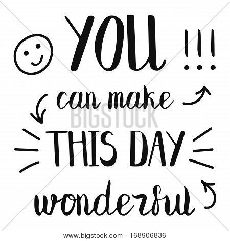 You can make this day wonderful creative lettering on white background
